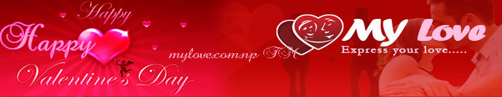 myLove.com.np: Express your love, Nepali Love, Romance and Relationship Resources !!